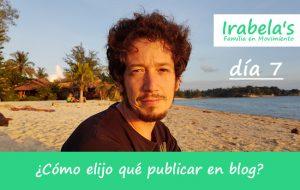 día 7: ¿Cómo elijo qué publicar en mi blog?